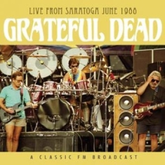 Grateful Dead - Live From Saratoga June 1988  (Live