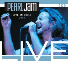 Pearl Jam - Live In Chile - 2005
