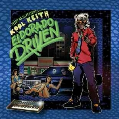 Kool Keith - Teddy Bass Presents: El Dorado Driv