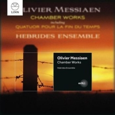 Messiaen - Chamber Works