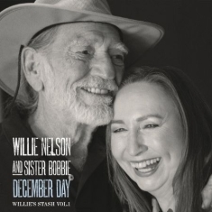 Willie Nelson & Sister bobbie - December Day (Willie's Stash Vol. 1)