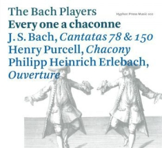 Bach Players,The - Every One A Chaconne. Kantater 78 &