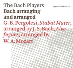 Bach Players,The - Bach Arranging And Arranged. Stabat