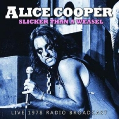 Cooper Alice - Slicker Than A Weasel (1978 Broadca