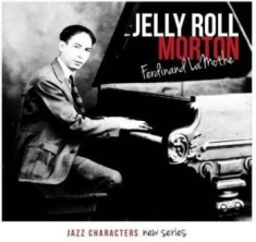 Morton Jelly Roll - Jazz Characters Ferdinand Lamothe