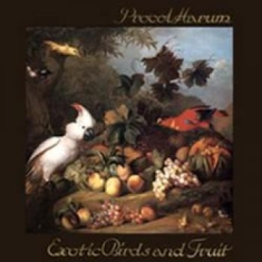 Procol Harum - Exotic Birds And Fruit