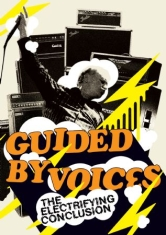 Guided By Voices - Electrifying Conclusion The