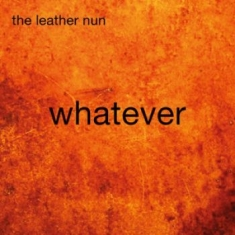 Leather Nun The - Whatever