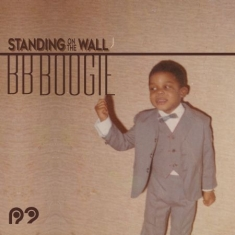 Bb Boogie - Standing On The Wall