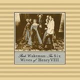 Wakeman Rick - The Six Wives Of Henry Viii (Dlx 2C