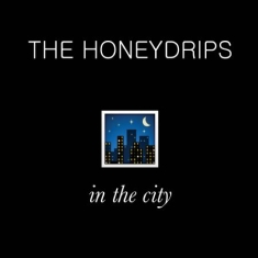 The Honeydrips - In The City (Limiterad Inkl Fanzine)