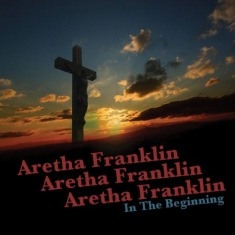 Franklin Aretha - In The Beginning