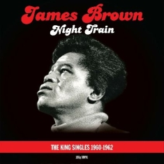 Brown James - Night TrainKing Singles '60-'62