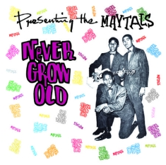 Maytals - Never Grow Old