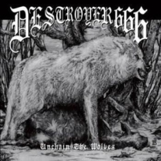 Destroyer 666 - Unchain The Wolves (Re-Release)