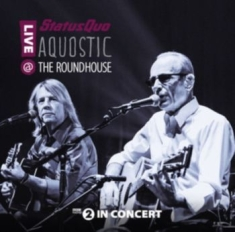 Status Quo - Aquostic! Live At The Roundhouse (2