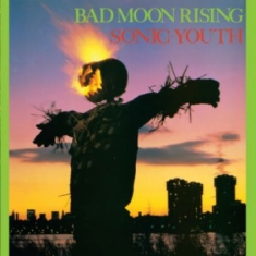 Sonic Youth - Bad Moon Rising