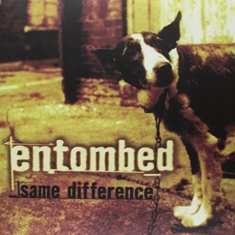 Entombed - Same Difference (2 Lp)