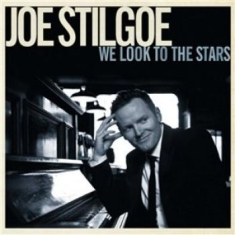 Stilgoe, Joe - We Look To The Stars