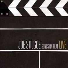 Stilgoe, Joe - Songs On Film Live