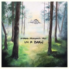 Andreas Hourdakis Trio - In A Barn