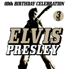 Presley Elvis - 80Th Birthday Celebration