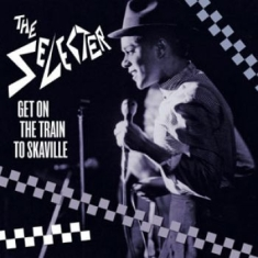 Selecter - Get On The Train To Skaville (Cd +