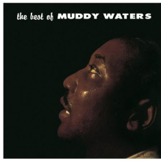 Muddy Waters - The Best Of Muddy Waters