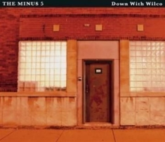 Minus 5 - Down With Wilco