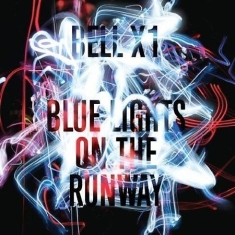 Bell X1 - Blue Lights On The Runway