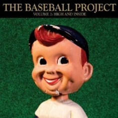 Baseball Project - Vol.2 - High And Inside