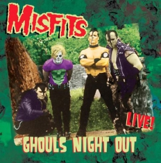 Misfits - Ghouls Night Out - Live!