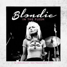Blondie - In The Flesh (Fm Broadcast 1977)