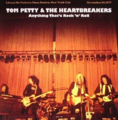 Petty Tom & The Heartbreakers - Anything That's Rock N Roll Live 77