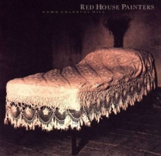 Red House Painters - Down Colorful Hill (Reissue)