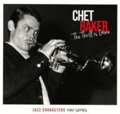 Baker Chet - Jazz Characters The Thrill Is Gone
