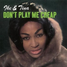 Ike & Tina Turner - Don't Play Me Cheap