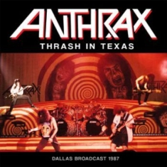 Anthrax - Thrash In Texas (Live Fm Broadcast
