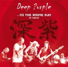Deep Purple - ...To The Rising Sun (In Tokyo)