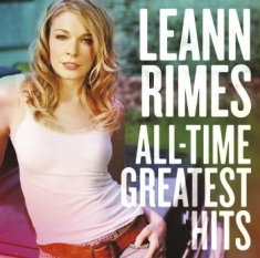 Leann Rimes - All-Time Greatest Hits