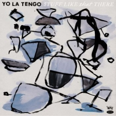 Yo La Tengo - Stuff Like That There