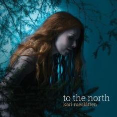 Rueslåtten Kari - To The North