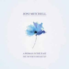Joni Mitchell - A Woman In The East