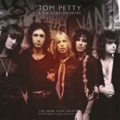 Petty Tom And The Heartbreakers - New York Shuffle - My Fathers Place