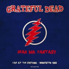 Grateful Dead - Dear Mr. Fantasy-Live Worchester 88
