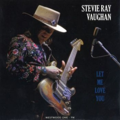 Vaughan Stevie Ray - Let Me Love You - Live Nov.28 1989