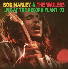 Marley Bob & The Wailers - Live At The Record Plant '73