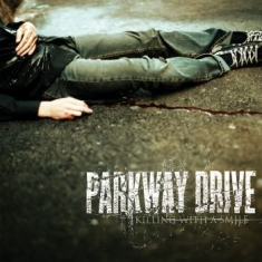 Parkway Drive - Killing With A Smile (Reissue)