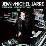 Jarre Jean-Michel - Essential Recollection