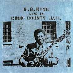 BB King - Live In Cook County Jail (Vinyl)